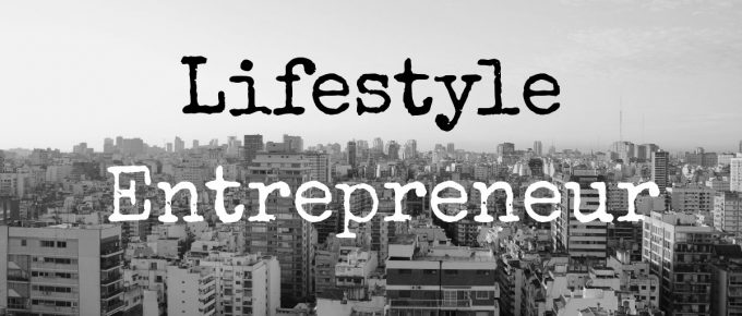 Lifestyle Entrepreneurship Definition
